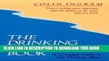 Best Seller The Drinking Water Book: A Complete Guide to Safe Drinking Water Free Read