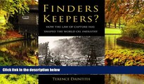 Must Have  Finders Keepers?: How the Law of Capture Shaped the World Oil Industry  READ Ebook