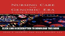 [READ] EBOOK Nursing Care In The Genomic Era: A Case Based Approach ONLINE COLLECTION