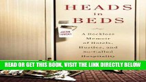 [READ] EBOOK Heads in Beds: A Reckless Memoir of Hotels, Hustles, and So-Called Hospitality ONLINE