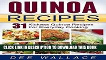 Best Seller Quinoa Recipes: 31 kickass quinoa recipes for everyday cooking Free Read
