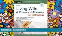 READ FULL  Living Wills and Powers of Attorney for California (Living Wills   Powers of Attorney