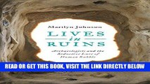 [READ] EBOOK Lives in Ruins: Archaeologists and the Seductive Lure of Human Rubble BEST COLLECTION