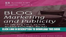 Best Seller Blog Marketing and Publicity: How to Get Your Blog Found, Read, and Shared (Blogger