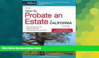 Must Have  How to Probate an Estate in California (How to Probate an Estate in Calfornia)  Premium