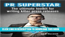 Ebook PR Superstar - the ultimate toolkit for writing killer press releases. Free Read