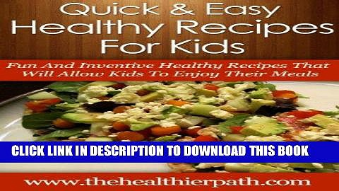 Ebook Healthy Recipes For Kids: Fun And Inventive Healthy Recipes That Will Allow Kids To Enjoy