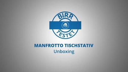 Birr Testet: Unboxing Manfrotto Tischstativ für Photokamera