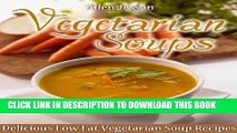 Best Seller Vegetarian Soups Delicious Low Fat Vegetarian Soup Recipes (The Soup Collection Book
