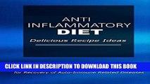 Ebook Anti-Inflammatory Diet - Delicious Recipe Ideas: Easy Anti-Inflammatory Recipes for Better