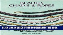 Ebook Beaded Chains   Ropes: Create Easy-to-Wear Jewelry Using Popular Stitches Free Read
