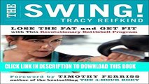 Best Seller The Swing!: Lose the Fat and Get Fit with This Revolutionary Kettlebell Program Free