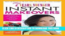 Ebook 7 Years Younger Instant Makeovers: The Quick   Easy Anti-Aging Plan for Beautiful Skin,