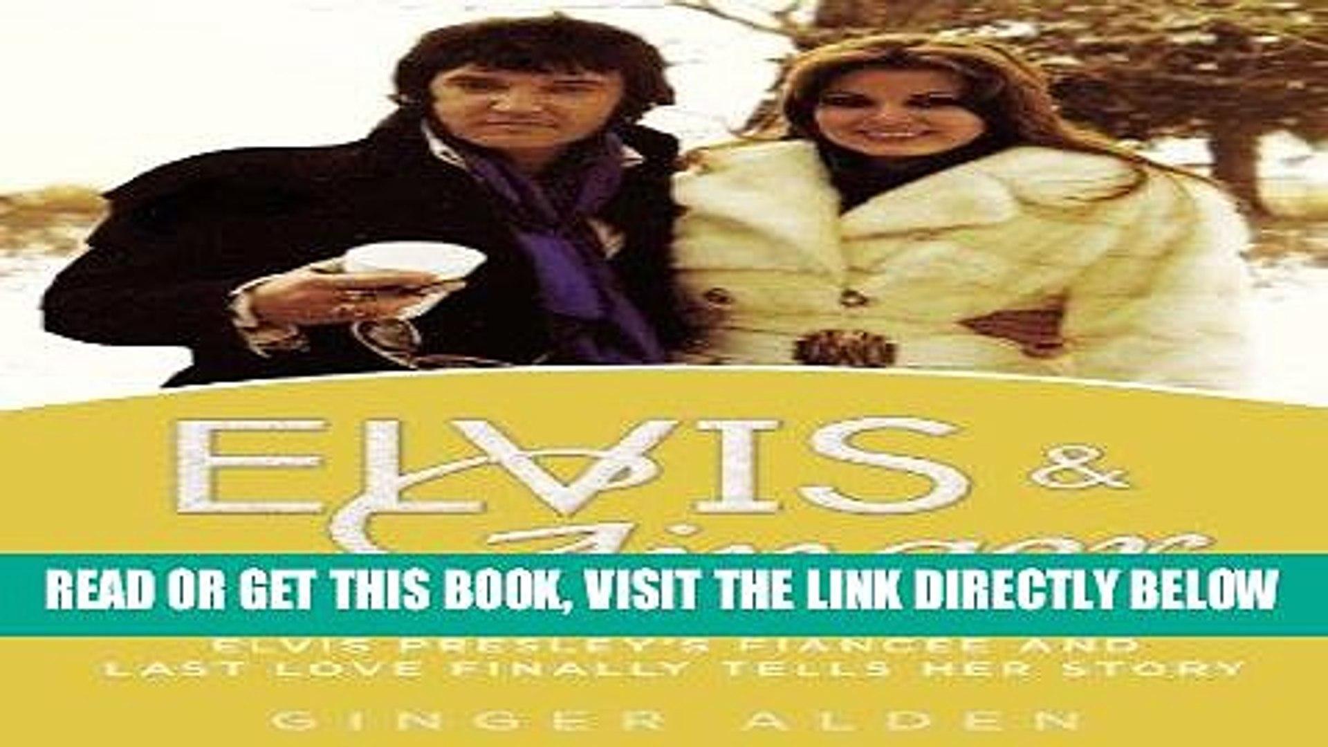 [FREE] EBOOK Elvis and Ginger: Elvis Presley s Fiancée and Last Love Finally Tells Her Story BEST