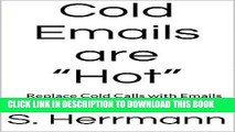 """Best Seller Cold Emails are """"Hot"""": Replace Cold Calls with Emails and TRIPLE Your Response Rate!"""