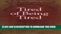Best Seller Tired of Being Tired Free Read