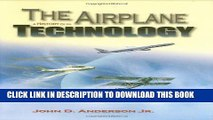 [PDF] The Airplane: A History of Its Technology Popular Collection