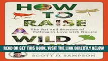 [FREE] EBOOK How to Raise a Wild Child: The Art and Science of Falling in Love with Nature ONLINE