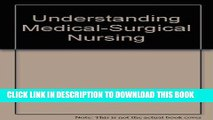 [FREE] EBOOK Understanding Medical-Surgical Nursing BEST COLLECTION