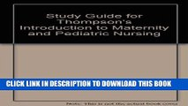 [FREE] EBOOK Study Guide for Thompson s Introduction to Maternity and Pediatric Nursing, 3e ONLINE