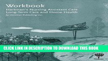 [READ] EBOOK Workbook for Hartman s Nursing Assistant Care: Long-Term Care and Home Health