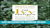 [PDF] The Ivy Portfolio: How to Invest Like the Top Endowments and Avoid Bear Markets Full