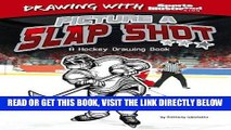 [PDF] FREE Picture a Slap Shot: A Hockey Drawing Book (Drawing with Sports Illustrated Kids)
