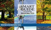 Books to Read  The Smart Guide to Getting Divorced: What you need to know to be safe, to be smart