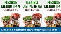 ]]]]]>>>>>(-eBooks-) Flexible Dieting IIFYM Box Set #1 Flexible Dieting 101 + The Flexible Dieting Cookbook: 160 Delicious High Protein Recipes For Building Healthy Lean Muscle & Shredding Fat