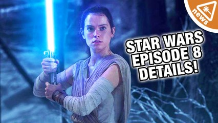 Exciting New Star Wars Episode 8 Details Revealed! (Nerdist News w/ Jessica Chobot)