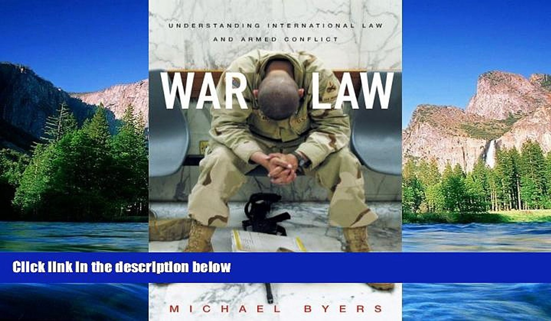 War Law Understanding International Law and Armed Conflict