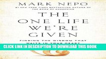 Ebook The One Life We re Given: Finding the Wisdom That Waits in Your Heart Free Read