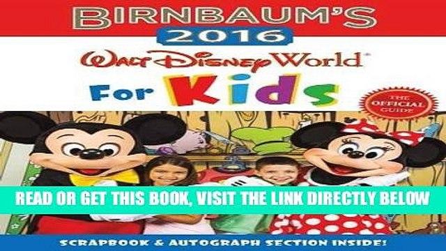 [EBOOK] DOWNLOAD Birnbaum s 2016 Walt Disney World For Kids: The Official Guide (Birnbaum Guides)