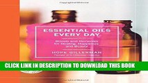Ebook Essential Oils Every Day: Rituals and Remedies for Healing, Happiness, and Beauty Free Read