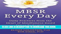 Best Seller MBSR Every Day: Daily Practices from the Heart of Mindfulness-Based Stress Reduction