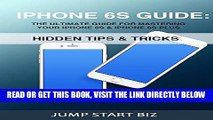 [Free Read] IPhone 6S Guide: The Ultimate Guide For Mastering Your iPhone 6S   iPhone 6S Plus