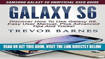 [Free Read] GALAXY S6: Samsung Galaxy S6 Unofficial User Guide - Discover How To Use Galaxy S6,