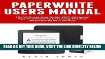 [Free Read] Paperwhite Users Manual: The Ultimate User Guide With Advanced Tips And Tricks To
