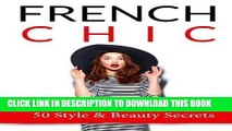 Ebook French Chic: 50 French Style   Beauty  Secrets Free Download