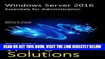 [Free Read] Windows Server 2016: Essentials for Administration (IT Pro Solutions) Full Online
