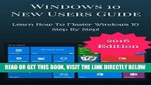 [Free Read] Windows 10 New Users Guide: Learn How To Master Windows 10 Step By Step! (Windows 10
