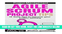 [Free Read] Project Management: Agile Scrum Project Tips: 12 Solid Tips to Improve Your Project