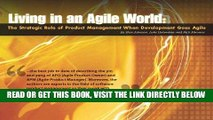 [Free Read] Living in an Agile World: The Role of Product Management When Development Goes Agile