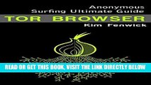 [Free Read] Tor: Tor Browser: Anonymous Surfing Ultimate Guide - Learn How to Claim Your Privacy