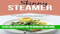 Best Seller The Skinny Steamer Recipe Book: Delicious Healthy, Low Calorie, Low Fat Steam Cooking