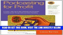[New] Ebook Podcasting for Profit: A Proven 7-Step Plan to Help Individuals and Businesses