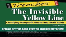 [New] Ebook The Invisible Yellow Line: Clarifying Nonprofit Board and Staff Roles Free Read