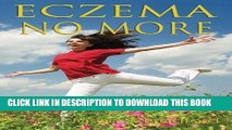 Best Seller Eczema No More: The Complete Guide to Natural Cures for Eczema and a Holistic System