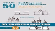 Ebook Draw 50 Buildings and Other Structures: The Step-by-Step Way to Draw Castles and Cathedrals,