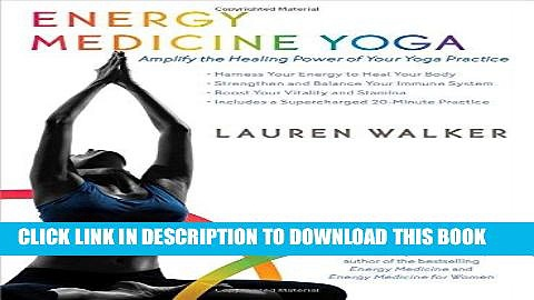 Ebook Energy Medicine Yoga: Amplify the Healing Power of Your Yoga Practice Free Read